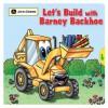 Let's Build with Barney Backhoe - Jane E. Gerver