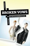 Broken Vows: Divorce and the Goodness of God - John Greco