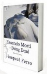 Essendo Morti - Being Dead - Jéanpaul Ferro