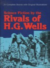 Science Fiction by the Rivals of H.G. Wells: Thirty Stories and a Complete Novel - Alan K. Russell