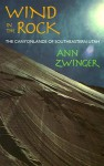 Wind in the Rock: The Canyonlands of Southeastern Utah - Ann Zwinger