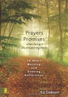 Prayers and Promises When Facing a Life-Threatening Illness: 30 Short Morning and Evening Reflections - Ed Dobson
