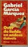 Over de liefde en andere duivels - Gabriel García Márquez