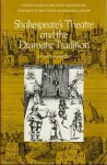 Shakespeare's Theatre & the Dramatic Tradition - Louis B. Wright