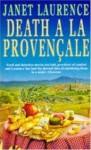 Death a la Provencale - Janet Laurence