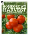 Homegrown Harvest: A Season-by-Season Guide to a Sustainable Kitchen Garden - American Horticultural Society, Rita Pelczar