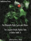 The Mlandoth Myth Cycle and Others: The Complete Cthulhu Mythos Tales of Walter C. DeBill, Jr. - Kevin L. O'Brien, Walter C. DeBill Jr., Edward P. Berglund, Peter A. Worthy, Harry O. Morris