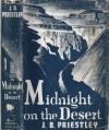 Midnight On The Desert - J.B. Priestley