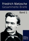 Gesammelte Briefe - Friedrich Nietzsche