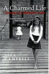 A Charmed Life: Growing Up in Macbeth's Castle - Liza Campbell