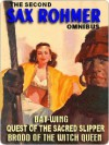 The Second Sax Rohmer Omnibus: The Quest of the Sacred Slipper; Bat-Wing; Brood of the Witch-Queen - Sax Rohmer
