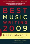 Best Music Writing 2009 - Greil Marcus, Daphne Carr