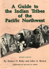 A Guide to the Indian Tribes of the Pacific Northwest - Robert H. Ruby, John A. Brown