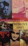 The Penguin Book Of Women's Lives - Phyllis Rose