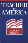 Teacher in America - Jacques Barzun