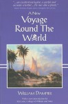 A New Voyage Round the World: Describing Particularly the Isthmus of America, Several Coasts and Islands in the West Indies, the Isles of Cape Verd - William Dampier