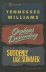 Orpheus Descending and Suddenly Last Summer - Tennessee Williams, Martin Sherman
