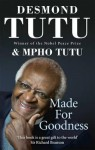 Made for Goodness and Why This Makes All the Difference - Desmond Tutu, Mpho Tutu