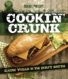 Cookin' Crunk: Eatin' Vegan in The Dirty South - Bianca Phillips