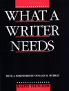 What a Writer Needs - Ralph Fletcher, Donald Morison Murray