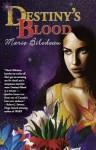 Destiny's Blood - Marie Bilodeau
