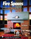 Fire Spaces: Design Inspirations for Fireplaces and Stoves - Tina Skinner