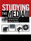 Studying the Media - Tim O'Sullivan, Brian Dutton, Philip Rayner