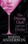 Desire (The Dining Club #1) - Marina Anderson
