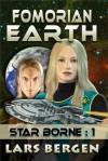 Fomorian Earth: Star Borne: 1 - Lars Bergen, Sharon Delarose