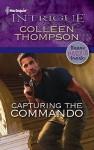 Capturing the Commando - Colleen Thompson