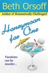 Honeymoon for One - Beth Orsoff