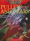 Pulleys and Gears - Angela Royston