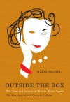 Outside the Box: The Life and Legacy of Writer Mona Gould, the Grandmother I Thought I Knew - Maria Meindl