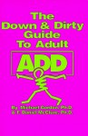 Down and Dirty Guide to Adult Add - Michael Gordon