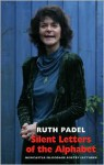 Ruth Padel: Silent Letters of the Alphabet - Ruth Padel