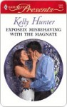 Exposed: Misbehaving with the Magnate (Harlequin Presents) - Kelly Hunter