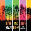 Live and Love Your Life! - Eric Anderson