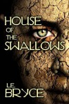 House of the Swallows - L.E. Bryce