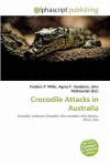 Crocodile Attacks in Australia - Frederic P. Miller