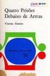 Quatro Prisões Debaixo de Armas - Vitorino Nemésio
