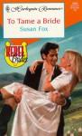 To Tame a Bride - Susan Fox