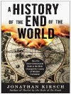 A History of the End of the World - Jonathan Kirsch