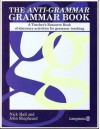 The Anti Grammar Grammar Book: A Teacher's Resource Book Of Discovery Activities For Grammar Teaching - Nick Hall