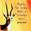 Makini, the Impala with a Crooked Horn - Lisa Smith