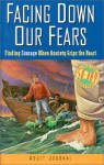 Facing Down Our Fears: Finding Courage When Anxiety Grips the Heart - Chapel of the Air Ministries, Chapel of the Air Ministries Staf, John McPherson, Andy Robertson