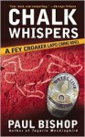 Chalk Whispers: A Fey Croaker LAPD Crime Novel - Paul Bishop