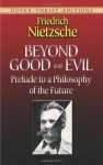 Beyond Good and Evil: Prelude to a Philosophy of the Future - Friedrich Nietzsche, Helen Zimmern