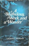 A Marvelous Work and a Wonder - LeGrand Richards