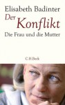 Der Konflikt: Die Frau und die Mutter (German Edition) - Élisabeth Badinter, Ursula Held, Stephanie Singh