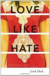 Love Like Hate: A Novel - Linh Dinh